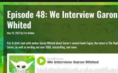 The Goblin's Corner Podcast Interviews Garon