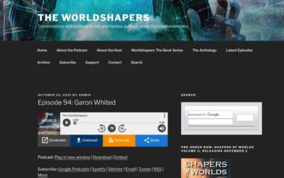 Worldshapers Interviews Garon Whited